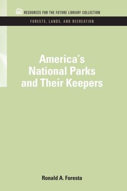 America's National Parks and Their Keepers