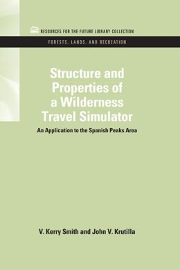 Structure and Properties of a Wilderness Travel Simulator: An Application to the Spanish Peaks Area