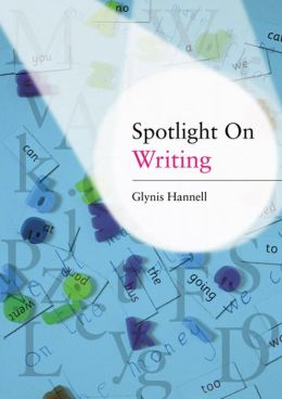 Spotlight on Writing: A Teacher's Toolkit of Instant Writing Activities
