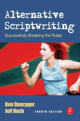 Alternative Scriptwriting: Successfully Breaking the Rules