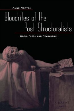 Bloodrites of the Post-Structuralists: Word Flesh and Revolution