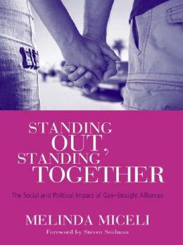 Standing Out Standing Together: The Social and Political Impact of Gay-Straight Alliances