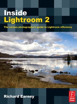 Inside Lightroom 2: The serious photographer's guide to Lightroom efficiency