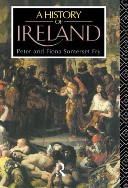 A History of Ireland: From the Earliest Times to 1922