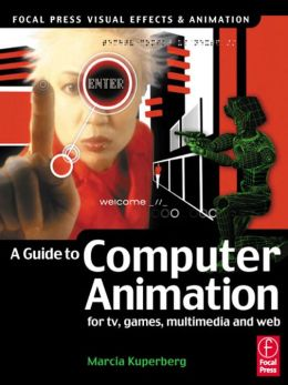 Guide to Computer Animation: for tv, games, multimedia and web