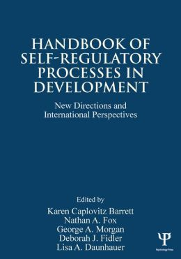 Handbook of Self-Regulatory Processes in Development: New Directions and International Perspectives
