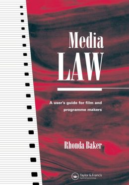 Media Law: A User's Guide for Film and Programme Makers