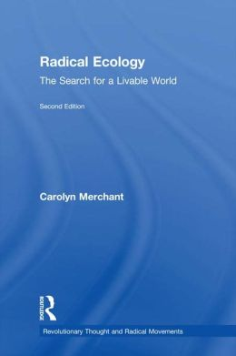 Radical Ecology: The Search for a Livable World