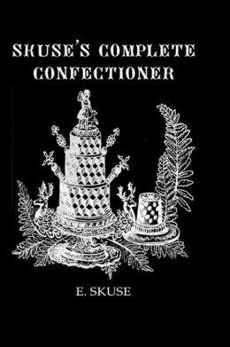 Skuse'S Complete Confectioner