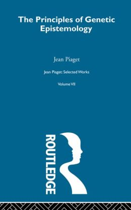 Principles of Genetic Epistemology: Selected Works vol 7