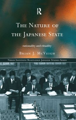 The Nature of the Japanese State: Rationality and Rituality