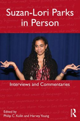 Suzan-Lori Parks in Person: Interviews and Commentaries
