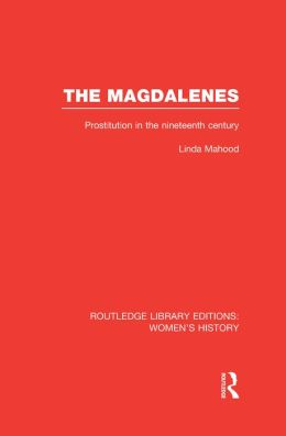 The Magdalenes: Prostitution in the Nineteenth Century