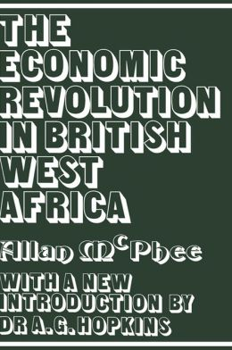 The Economic Revolution in British West Africa