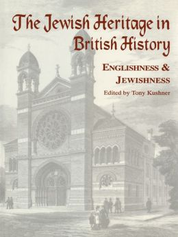 The Jewish Heritage in British History: Englishness and Jewishness