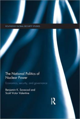 The International Politics of Nuclear Power: Economics, Security, and Governance