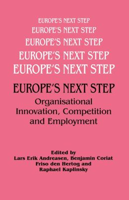 Europe's Next Step: Organisational Innovation, Competition and Employment