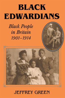Black Edwardians: Black People in Britain 1901-1914