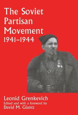 The Soviet Partisan Movement 1941-1944: A Critical Historiographical Analysis
