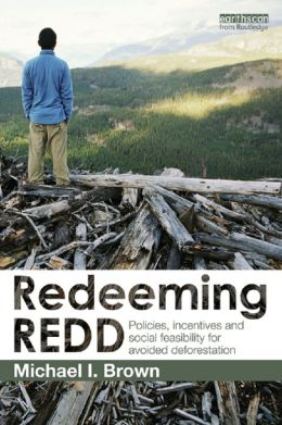 Seeing REDD: Policies, Incentives and Social Feasibility for Avoided Deforestation