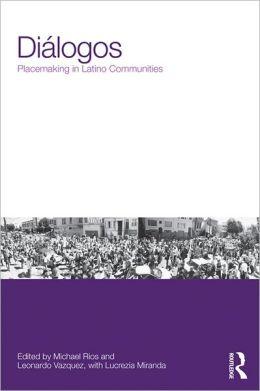 Dialogos: Placemaking in Latino Communities