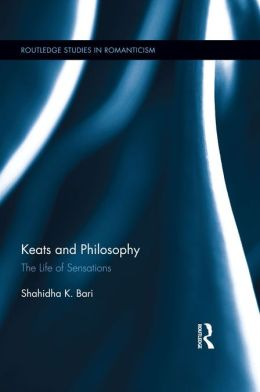 Keats and Philosophy: The Life of Sensations