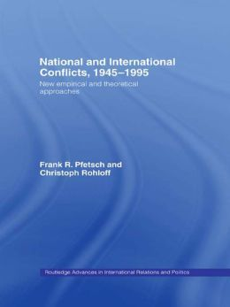 National and International Conflicts, 1945-1995: New Empirical and Theoretical Approaches