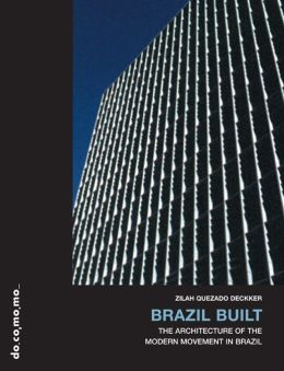 Brazil Built: The Architecture of the Modern Movement in Brazil