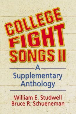 College Fight Songs II: A Supplementary Anthology