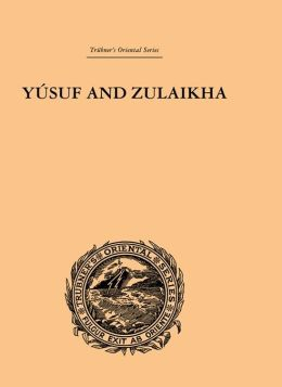 Yusuf and Zulaikha: A Poem by Jami