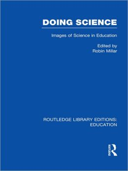 Doing Science (RLE Edu O): Images of Science in Science Education