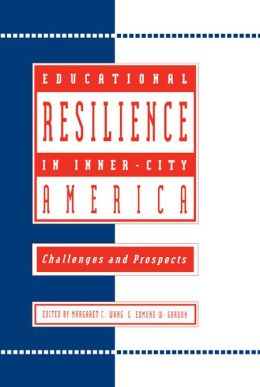 Educational Resilience in inner-city America: Challenges and Prospects