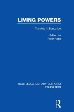 Living Powers(RLE Edu K): The Arts in Education