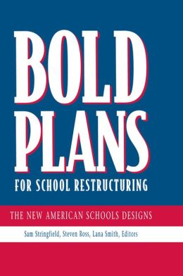 Bold Plans for School Restructuring: The New American Schools Designs