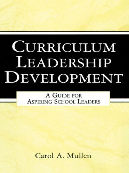 Curriculum Leadership Development: A Guide for Aspiring School Leaders
