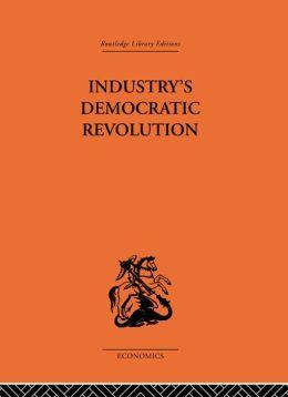 Industry's Democratic Revolution