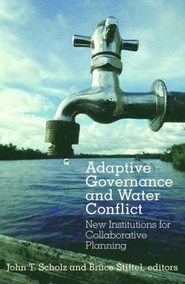 Adaptive Governance and Water Conflict: New Institutions for Collaborative Planning