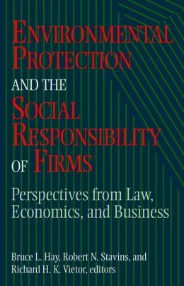 Environmental Protection and the Social Responsibility of Firms: