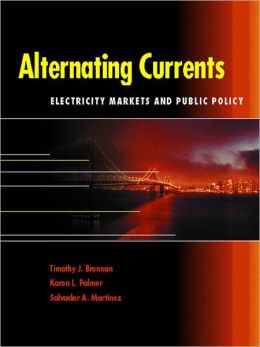 Alternating Currents: Electricity Markets and Public Policy