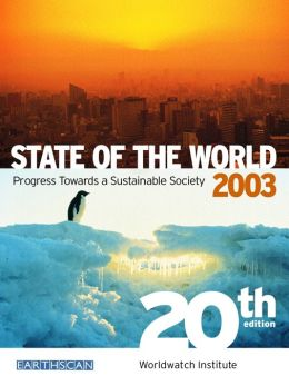 State of the World 2003: Progress Towards a Sustainable Society