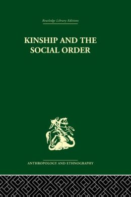 Kinship and the Social Order.: The Legacy of Lewis Henry Morgan