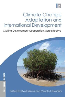 Climate Change Adaptation and International Development: Making Development Cooperation More Effective