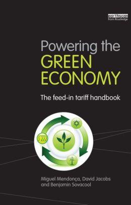 Powering the Green Economy: The Feed-in Tariff Handbook