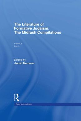 The Literature of Formative Judaism: The Midrash Compilations