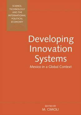 Developing Innovation Systems: Mexico in a Global Context