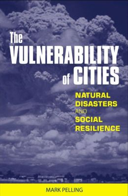 The Vulnerability of Cities: Natural Disasters and Social Resilience
