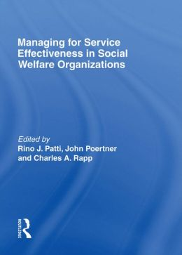 Managing for Service Effectiveness in Social Welfare Organizations