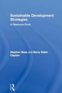 Sustainable Development Strategies: A Resource Book