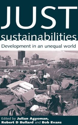 Just Sustainabilities: Development in an Unequal World