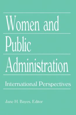 Women and Public Administration: International Perspectives